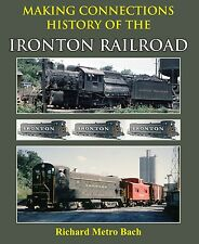 Making Connections: History of IRONTON RAILROAD, Iron Ore from Lehigh Valley NEW