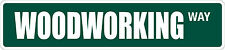 """*Aluminum* Woodworking 4"""" x 18"""" Metal Novelty Street Sign  SS 3723"""
