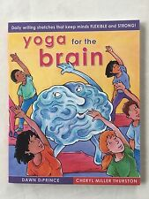 Yoga for the Brain : Daily Writing Stretches That Keep Minds Flexible and Strong