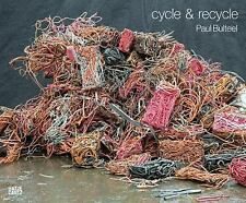 Paul Bulteel: Cycle and Recycle (2016, Hardcover / Hardcover)