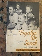 TOGETHER WE SPEAK by Helen Kitchell Evans 1959 Collection of Choral Readings