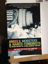 Angels, Mobsters and Narco-Terrorists : The Rising Menace of Global Criminal Emp