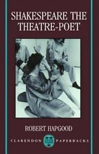 Shakespeare the Theatre-Poet (Clarendon Paperbacks)