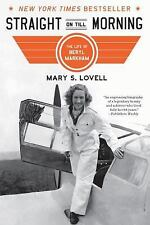 Straight on till Morning : The Life of Beryl Markham by Mary S. Lovell (2011,...