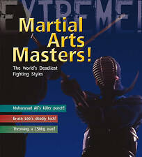 Martial Arts Masters: The World's Deadliest Fighting Styles (Extreme!),Dougherty