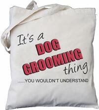 It's a Dog Grooming thing - you wouldn't understand - Natural Cotton Bag GROOMER