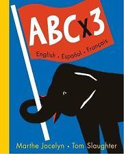 ABC X 3 : English - Espanol - Francais by Marthe Jocelyn (2005, Hardcover)