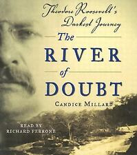 The River of Doubt: Theodore Roosevelt's Darkest Journey Millard, Candice Books-