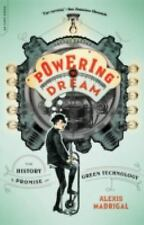 Powering the Dream: The History and Promise of Green Technology by Madrigal, Al