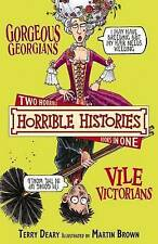 Gorgeous Georgians and Vile Victorians (Horrible Histories Collections), Deary,