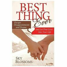 Best Thing Ever : Escape Disappointments and Drama and Let True Love into...