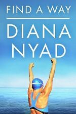 FIND A WAY  by Diana Nyad Hardcover NEW SIGNED   FREE SHIPPING
