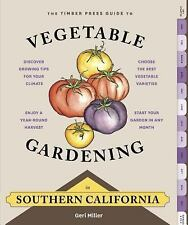 The Timber Press Guide to Vegetable Gardening in Southern California by Geri...