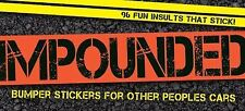 Impounded : Bumper Stickers for Other People's Cars by Cider Mill Press Staff...