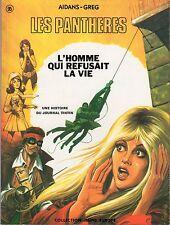 LES PANTHERES L'HOMME QUI REFUSAIT LA VIE (AIDANS-GREG) RARE EO 1974