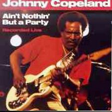 Johnny Copeland - Ain't Nothing But a Party - 1992 Rounder Select Blues NEW
