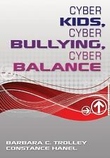 Cyber Kids, Cyber Bullying, Cyber Balance-ExLibrary