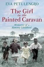 The Girl in the Painted Caravan: Memories of a Romany Childhood by Eva...