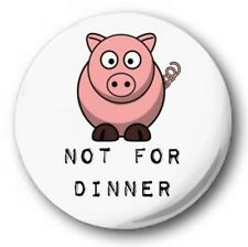 "NOT FOR DINNER - 25mm 1"" Button Badge - Novelty Vegetarian Animal Rights PIG"