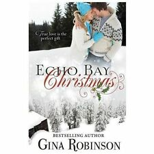 Echo Bay Christmas by Gina Robinson (2013, Paperback)