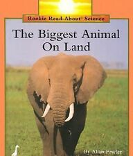 The Biggest Animal on Land (Rookie Read-About Science)