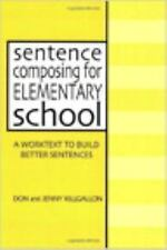 Sentence Composing for Elementary School : A Worktext to Build Better...