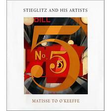 Stieglitz and His Artists: Matisse to O'Keeffe BOOK NEW Metropolitan Art Museum