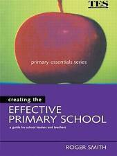 Creating the Effective Primary School: A Guide for School Leaders and...