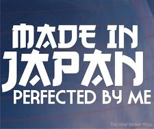 MADE IN JAPAN PERFECTED BY ME Funny Car/Bumper/Window JDM Vinyl Sticker/Decal