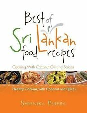 Best of Sri Lankan Food Recipes : Healthy Cooking with Coconut and Spices by...