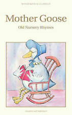 Mother Goose: The Old Nursery Rhymes by Wordsworth Editions Ltd (Paperback,...