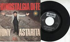 TONY ASTARITA disco 45 giri  MADE in ITALY Ho Nostalgia di te 1970