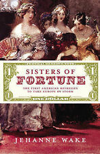 Sisters of Fortune: The First American Heiresses to Take England by Storm,Wake,