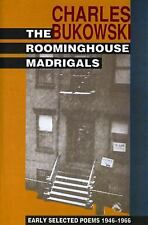 Roominghouse Madrigals : Early Selected Poems, 1946-1966 by Charles Bukowski...