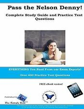 Pass the Nelson Denny: Complete Study Guide and Practice Test Questions by...