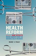Health Reform Without Side Effects: Making Markets Work for Individual Health In
