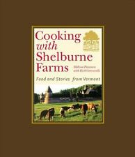 Cooking with Shelburne Farms: Food and Stories from Vermont (Shelburne-ExLibrary
