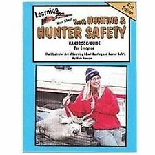 Learning More About Youth Hunting & Hunter Safety- Handbook/Guide For Everyone (