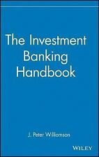 The Investment Banking Handbook (Frontiers in Finance Series) by Williamson, J.