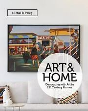 Art&Home : Decorating with Art in 21st Century Homes by Michal B.Peleg (2015,...
