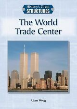 The World Trade Center (History's Great Structures)