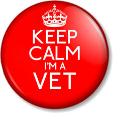 "KEEP CALM I'M A VET 1"" 25mm Pin Button Badge Veterinary Animal Doctor Medicine"