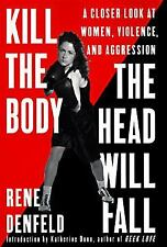 Kill the Body, the Head Will Fall: A Closer Look at Women, Violence, and Aggress