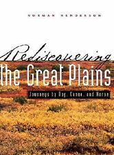 Rediscovering the Great Plains: Journeys by Dog, Canoe, and Horse (Cre-ExLibrary
