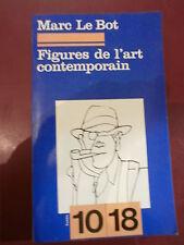 Le Bot Figures de l'art contemporain Mondrian Picabia Duchamp Dubuffet Rouan