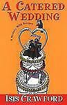 A Catered Wedding by Isis Crawford (2004, Hardcover)