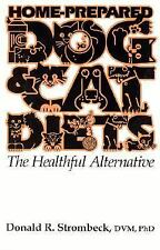 Home-Prepared Dog & Cat Diets: the Healthful Alternative by Donald R. Strombeck,