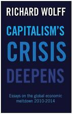 Capitalism's Crisis Deepens by Richard D. Wolff (2016, Paperback)