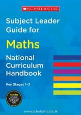 Subject Leader Guide for Maths - Key Stage 1-3 National Curriculum Handbook