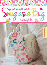 Snug as a Bug: Super cute sewn gifts for kids from Melly & Me, McNeice, Melanie,